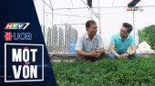 Một Vốn Tập 16 : Nông dân kinh doanh nông nghiệp công nghệ
