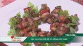 Ăn Sạch Sống Khỏe Tập 05 : Tác hại của chế độ ăn kiêng