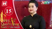 Phụ Nữ Quyền Năng Tập 15 : Doanh nhân Huỳnh Tiến Hạnh, Hoa hậu Nguyễn Hạ My