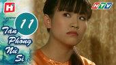 Tân Phong Nữ Sĩ Tập 11