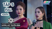 Gương Mặt Truyền Hình 2018 Tập 05 : Ninh Hoàng Ngân khóc vì bị chê