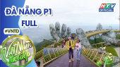 Việt Nam Tươi Đẹp Tập 94 : Nam Cường, Tố My đi thăm Cây Cầu Vàng nổi tiếng thế giới