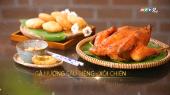 Món Ngon Quê Việt Tập 16 :  Gà nướng Sầu Riêng - Xôi Chiên