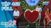 Bạn Muốn Hẹn Hò Tập 468
