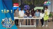 """Khi Chàng Vào Bếp Mùa 2 Tập 01 : Vợ chồng """"chị Mười Ba"""" tuyên bố không nếm món ăn nào"""