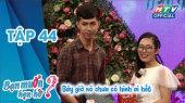 Bạn Muốn Hẹn Hò Tập 44 : Chàng Grabfood hiền khô tìm bạn gái