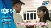 Ngôi Nhà Chung Mùa 8 Tập 15 : Cặp đôi bí ẩn đứng trước nguy cơ tan vỡ