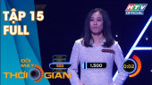 Đối Mặt Thời Gian Tập 15 : Thần đồng gameshow Hữu Tín chinh phục thời gian