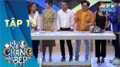 Khi Chàng Vào Bếp Mùa 2 Tập 13 : Tống Hạo Nhiên khen bạn gái Trà Ngọc quản lý ăn uống tốt