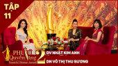 Phụ Nữ Quyền Năng 2 Tập 11 || Nhật Kim Anh, DN Thu Sương