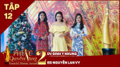 Phụ Nữ Quyền Năng 2 Tập 12|| Diễn viên Đinh Y Nhung & Đạo diễn Nguyễn Lan Vy
