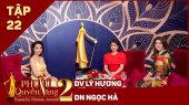 Phụ Nữ Quyền Năng 2 Tập 22||Diễn viên, ca sỹ Lý Hương - Doanh Nhân Nguyễn Ngọc Hà