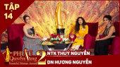 Phụ Nữ Quyền Năng 2 Tập 14 || Nhà thiết kế thủy Nguyễn và doanh nhân Hương Nguyễn