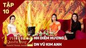 Phụ Nữ Quyền Năng 2 Tập 10 || HH Diễm Hương, DN Kim Anh