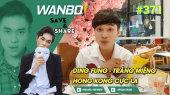 Chương Trình WANBO SAVE & SHARE Tập 371 : Ding Fung - Tráng miệng Hongkong cực lạ