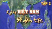 Ký Sự Việt Nam 54 Dân Tộc Tập 02