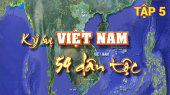 Ký Sự Việt Nam 54 Dân Tộc Tập 05