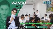 Chương Trình WANBO SAVE & SHARE Tập 392 : Hậu Trường Phim Mới Wanbo (Ngày 04-09-2019)