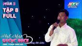 Hát Mãi Ước Mơ Mùa 3 Tập 08 : Chàng trai mồ côi là cha của 87 đứa trẻ ở Đồng Nai