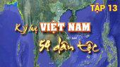 Ký Sự Việt Nam 54 Dân Tộc Tập 13