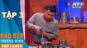 Đầu Bếp  Thượng Đỉnh Mùa 2 Tập 03 : Thử thách với món cá ngừ