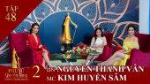Phụ Nữ Quyền Năng 2 Tập 48 : MC Kim Huyền Sâm - DN Nguyễn Thanh Vân
