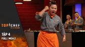 Đầu Bếp  Thượng Đỉnh Mùa 2 Tập 04 : Chiến Thắng Thử Thách Nhanh, Chef Yến Nhi Lội Ngược Dòng Ngoạn Mục