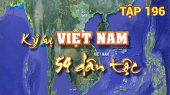 Ký Sự Việt Nam 54 Dân Tộc Tập 196