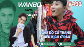 Chương Trình WANBO SAVE & SHARE Tập 432 : Sắm Đồ Cổ Trang Diễn Kịch Ở Đâu
