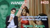 Chương Trình WANBO SAVE & SHARE Tập 433 : Hậu trường chụp poster kịch kinh dị Huyết Ngải