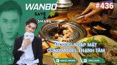 Chương Trình WANBO SAVE & SHARE Tập 436 : Ăn Gogi ngập mặt cùng model Thanh Tâm