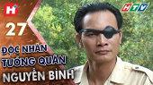 Độc Nhãn Tướng Quân Nguyễn Bình Tập 27