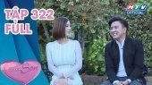 Vợ Chồng Son Tập 322 : 3 tháng cưới nhau khóc nhiều hơn 3 năm yêu nhau