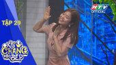 Khi Chàng Vào Bếp Mùa 2 Tập 29 : Suni Hạ Linh lơ đẹp vòng tay Anh Tú