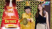 Thiên Đường Ẩm Thực - Mùa 5 Tập 03 : Sĩ Thanh, Quỳnh Châu, Minh Xù xuýt xoa với siêu phẩm cà tím