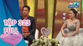 Vợ Chồng Son Tập 323 : Yêu thì cưới, không yêu thì anh về đi