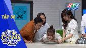 Khi Chàng Vào Bếp Mùa 2 Tập 30 : Xuân Nghị bị lật tẩy có nữ quản lý cực xinh đẹp