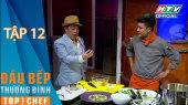 Đầu Bếp  Thượng Đỉnh Mùa 2 Tập 12 : Ẩm thực cao cấp từ món cá tầm