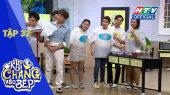 Khi Chàng Vào Bếp Mùa 2 Tập 32 : Huỳnh Lập, Minh Dự hứa hẹn ít nói lại