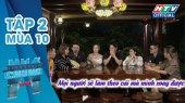 Ngôi Nhà Chung Mùa 10 Tập 02 : Ai cũng có câu chuyện của riêng mình