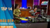 Đầu Bếp  Thượng Đỉnh Mùa 2 Tập 14 : Cung đấu trên sân khấu ẩm thực