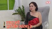 Phụ Nữ Quyền Năng 3 Tập 08 : Nhà giáo Nguyễn Thị Tuyết Loan