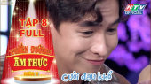 Thiên Đường Ẩm Thực - Mùa 5 Tập 08 : Đào Bá Lộc - Khánh Ngô song kiếm hợp bích