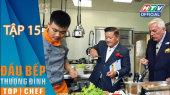 Đầu Bếp  Thượng Đỉnh Mùa 2 Tập 15 : Khám phá ẩm thực nước Pháp
