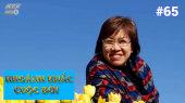 Khoảnh Khắc Cuộc Đời Tập 65 : Nguyễn Thị Minh Hương - Hành trình tìm kiếm hạnh phúc
