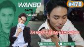 Chương Trình WANBO SAVE & SHARE Tập 478 : Ăn ngập mặt tại hẻm quận 4
