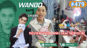 Chương Trình WANBO SAVE & SHARE Tập 479 : Review Phim Anh Trai Yêu Quái