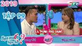 Bạn Muốn Hẹn Hò Tập 99 : Nàng diễn viên hài Ngọc Hoa khiến trường quay không nhịn nổi cười