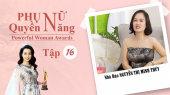 Phụ Nữ Quyền Năng 3 Tập 16 : Nhà Báo Nguyễn Thị Minh Thúy