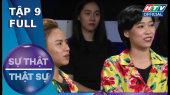 Sự Thật Thật Sự Tập 09 : Quang Trung nghi ngờ các đội chơi có hiềm khích với mình